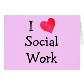 Amo el trabajo social tarjeta de felicitación