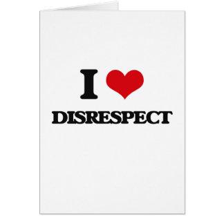 Amo falta de respeto tarjeta de felicitación