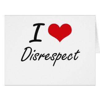 Amo falta de respeto tarjeta de felicitación grande