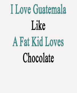 Amo Guatemala como un chocolate de los amores del Camisetas