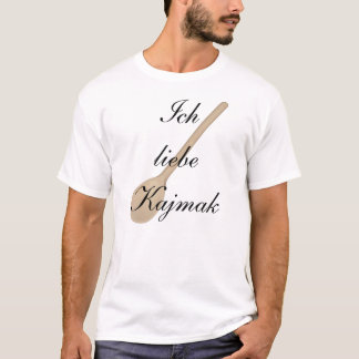 Amo Kajmak Camiseta