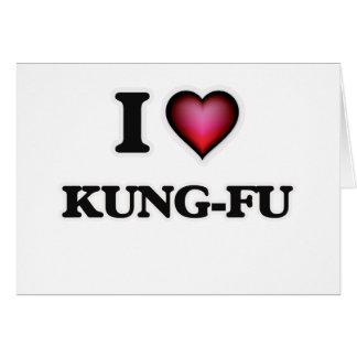 Amo Kung-Fu Tarjeta De Felicitación