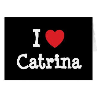 Amo la camiseta del corazón de Catrina Tarjetón