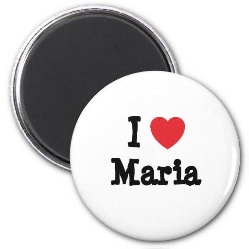 Amo la camiseta del corazón de Maria Imanes De Nevera