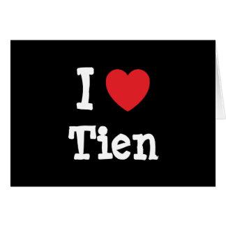Amo la camiseta del corazón de Tien Felicitación