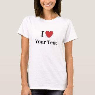 Amo la camiseta - para mujer - añado su propio
