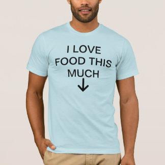 Amo la comida esta mucho camiseta
