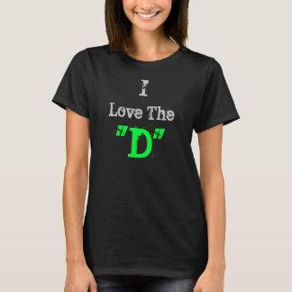 """Amo la """"D"""" (el negro) Camiseta"""