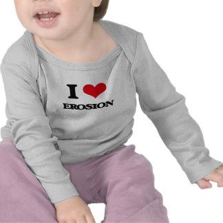 Amo la EROSIÓN Camisetas