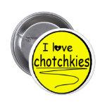 Amo la llamarada de los chotchkies pins