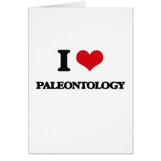 Amo la paleontología tarjeta de felicitación