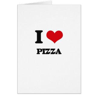 Amo la pizza tarjeta de felicitación