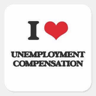 Amo la prestación por desempleo pegatina cuadrada