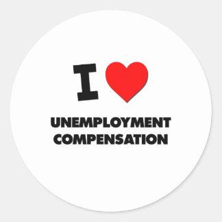 Amo la prestación por desempleo etiqueta redonda