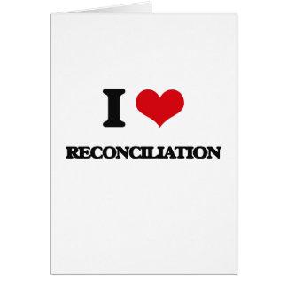 Amo la reconciliación tarjeta de felicitación