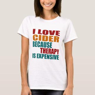 Amo la SIDRA porque terapia Expensiv Camiseta