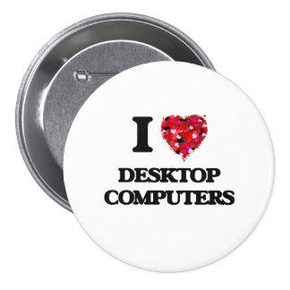 Amo las computadoras de escritorio chapa redonda 7 cm