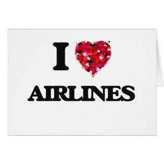 Amo líneas aéreas tarjeta de felicitación