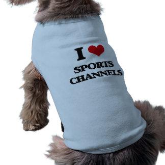 Amo los canales de los deportes camiseta sin mangas para perro