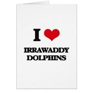 Amo los delfínes de Irrawaddy Tarjetón
