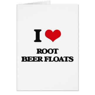 Amo los flotadores de cerveza de raíz tarjeta de felicitación