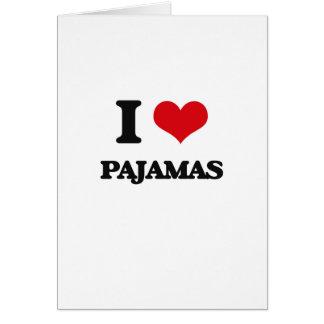 Amo los pijamas felicitaciones