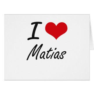 Amo Matias Tarjeta De Felicitación Grande