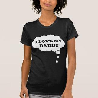 AMO MI DADDY.png Camiseta