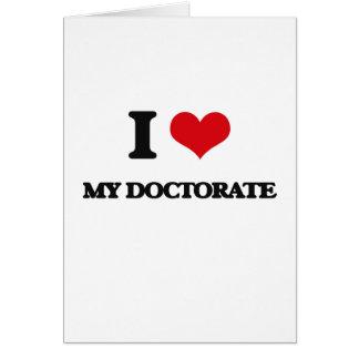 Amo mi doctorado tarjeta de felicitación
