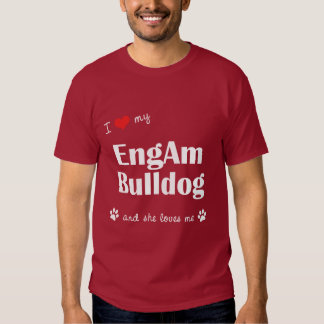 Amo mi dogo de EngAm (el perro femenino) Camiseta