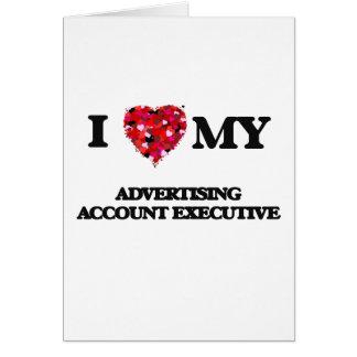 Amo mi ejecutivo de cuenta de publicidad tarjeta de felicitación