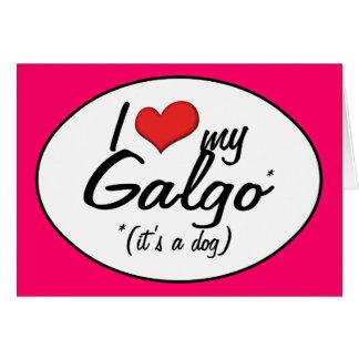 Amo mi Galgo (es un perro) Tarjeta De Felicitación