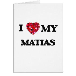 Amo mi Matias Tarjeta De Felicitación