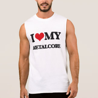 Amo mi METALCORE Camisetas Sin Mangas