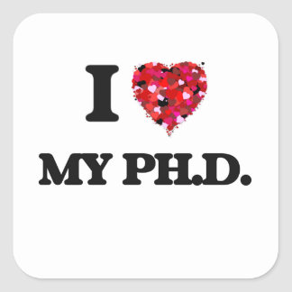 Amo mi Ph.D. Pegatina Cuadrada