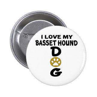 Amo mis diseños del perro de Basset Hound Chapa Redonda De 5 Cm
