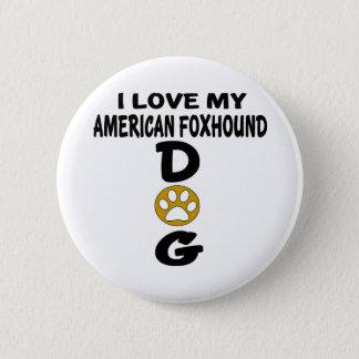 Amo mis diseños del perro del raposero americano chapa redonda de 5 cm