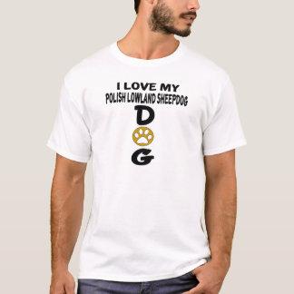 Amo mis diseños polacos del perro del perro pastor camiseta