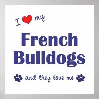 Amo mis dogos franceses (los perros múltiples) posters
