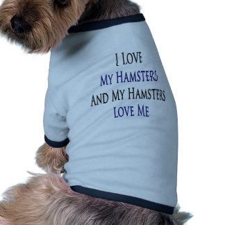 Amo mis hámsteres y mis hámsteres me aman camisetas de perrito
