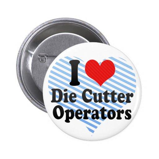 Amo muero los operadores del cortador pin