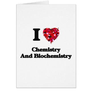 Amo química y la bioquímica tarjeta de felicitación