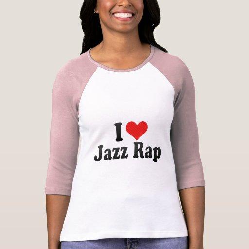 Amo rap del jazz camisetas