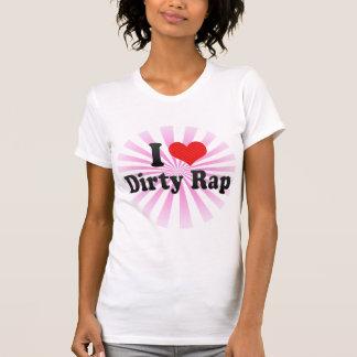 Amo rap sucio camiseta