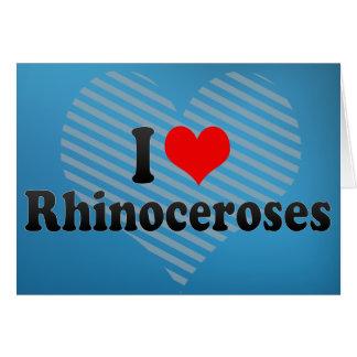 Amo rinocerontes tarjeta de felicitación