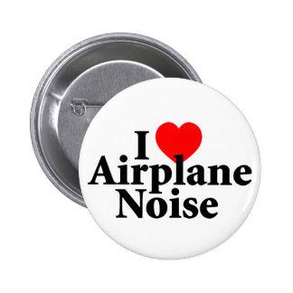 Amo ruido del aeroplano pin