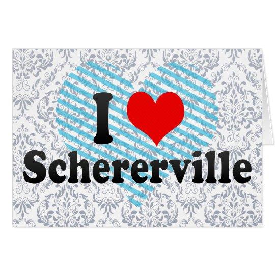 Amo Schererville, Estados Unidos Tarjeta De Felicitación