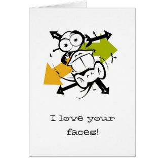 ¡Amo sus caras! Tarjeta De Felicitación