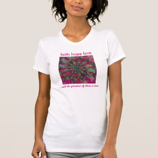 Amor de la esperanza de la fe - 1 camiseta para