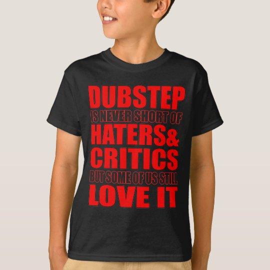 AMOR de los enemigos y del crítico de DUBSTEP ÉL Camiseta